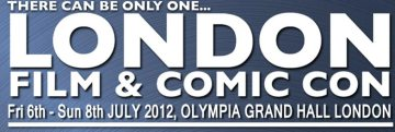 London Film and Comic Con | 6-8 July 2012