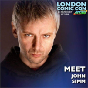 Meet John Simm: London Comic Con – Sat 2nd March 2019